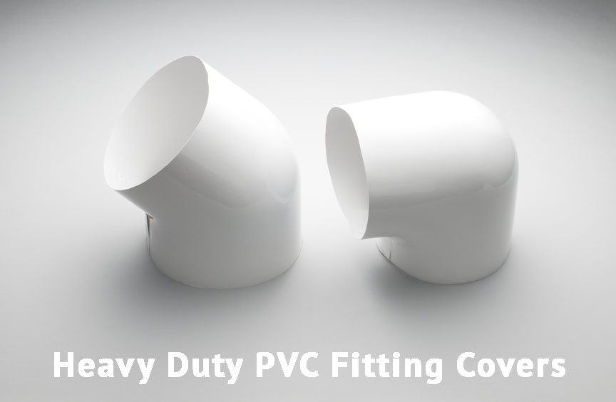 Heavy Duty PVC Fitting Covers